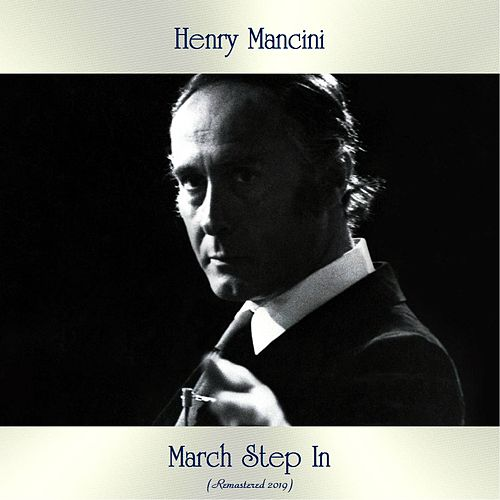 March Step In (Remastered 2019) by Henry Mancini