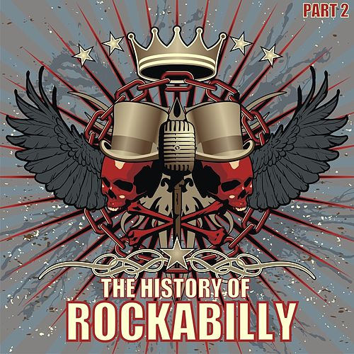 The History of Rockabilly, Part 2 von Various Artists