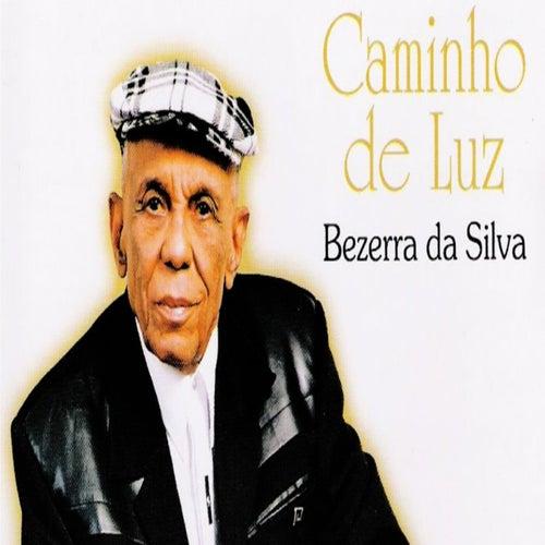 Caminho de Luz de Bezerra Da Silva