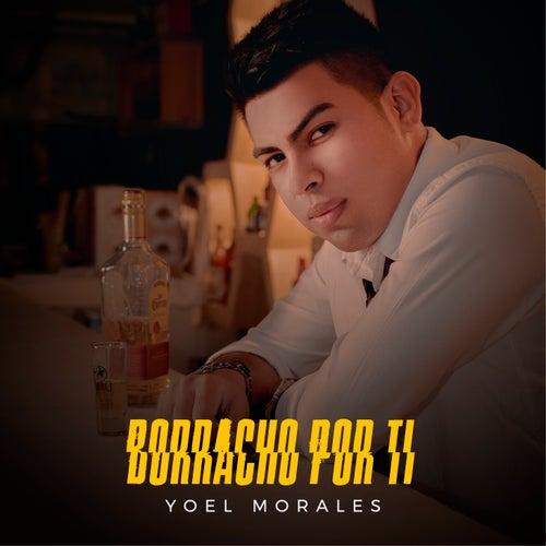 Borracho por Ti von Yoel Morales