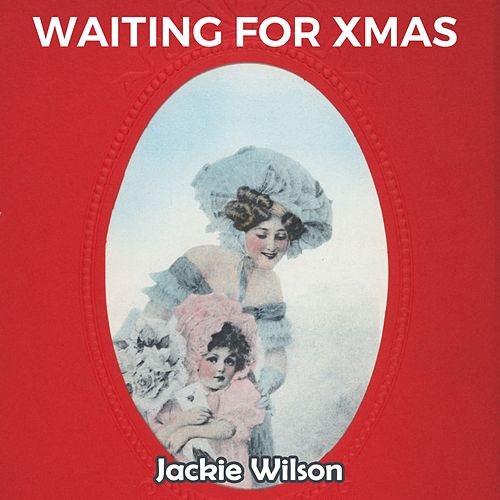 Waiting for Xmas van Jackie Wilson