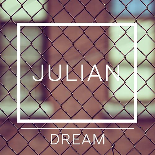 Dream by Julian