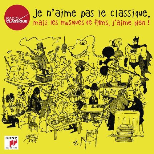 Je n'aime pas le classique, mais les musiques de films, j'aime bien ! de Various Artists
