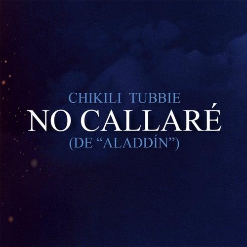 No callaré by Chikili Tubbie