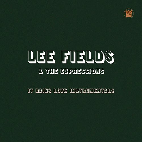 It Rains Love (Instrumentals) de Lee Fields & The Expressions