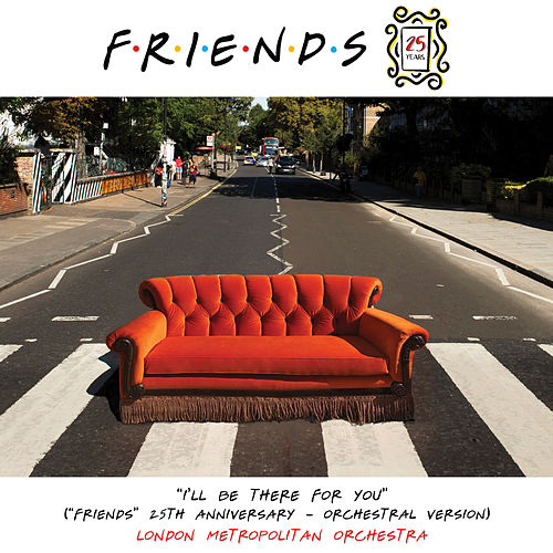 'I'll Be There for You' ('Friends' 25th Anniversary) (Orchestral Version) von London Metropolitan Orchestra