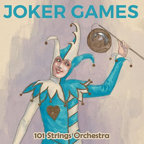 Joker Games by 101 Strings Orchestra