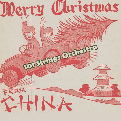 Merry Christmas from China by 101 Strings Orchestra
