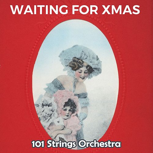 Waiting for Xmas de 101 Strings Orchestra