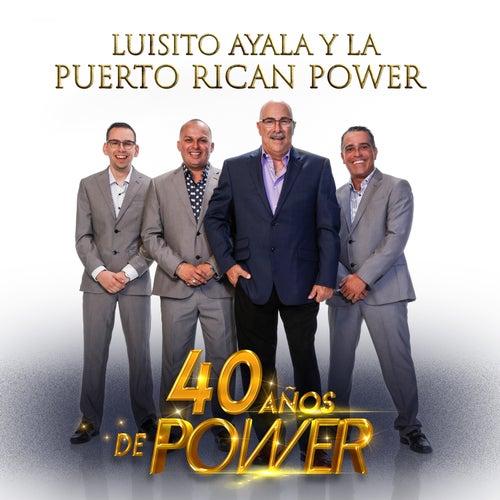 40 Años de Power von Luisito Ayala Y La Puerto Rican Power
