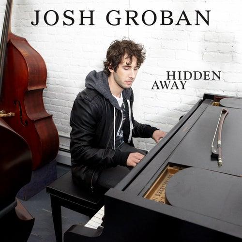 Hidden Away by Josh Groban