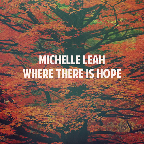 Where There Is Hope de Michelle Leah