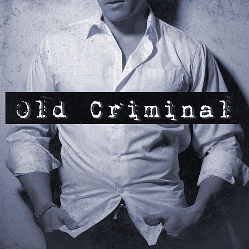 Old Criminal (Not Just Another Day) by Left Hand Lions
