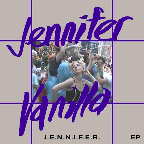 J.E.N.N.I.F.E.R. Ep by Jennifer Vanilla