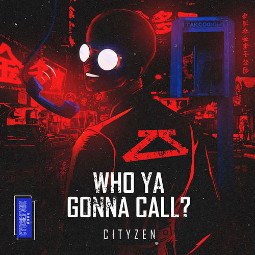 Who Ya Gonna Call? by City Zen