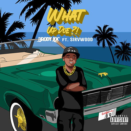 What Up Doe? (feat. Sir V Wood) by Brody Loc