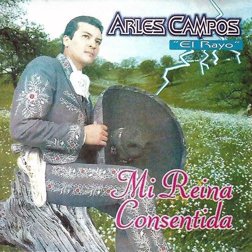 Mi Reina Consentida by Arles Campos 'El Rayo'