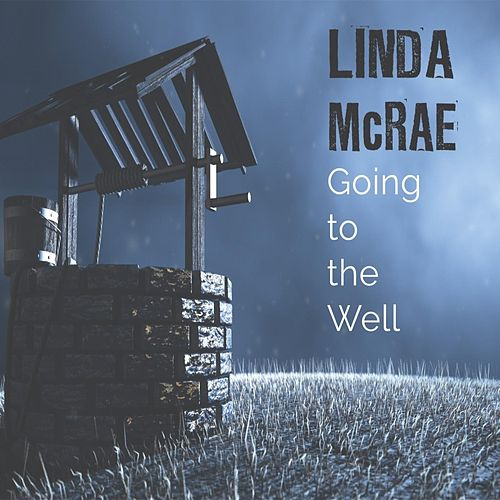 Going to the Well von Linda McRae