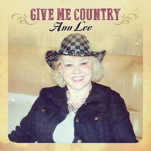 Give Me Country by Ann Lee