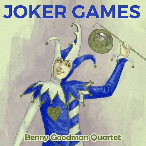 Joker Games by Benny Goodman