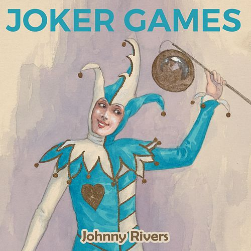Joker Games by Johnny Rivers