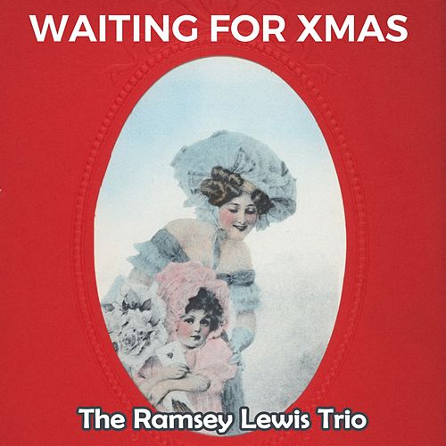 Waiting for Xmas by Ramsey Lewis