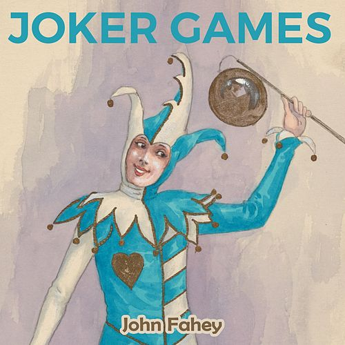Joker Games by John Fahey
