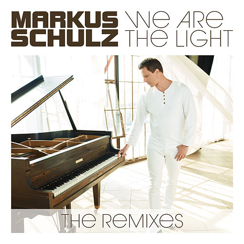 We Are The Light (The Remixes) by Markus Schulz