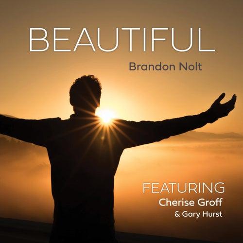 Beautiful (feat. Cherise Groff & Gary Hurst) de Brandon Nolt