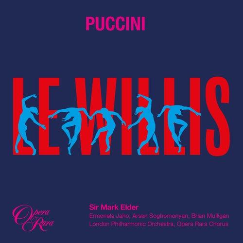 Puccini: Le Willis von Ermonela Jaho, Arsen Soghomonyan, Brian Mulligan, Opera Rara Chorus, London Philharmonic Orchestra, Sir Mark Elder