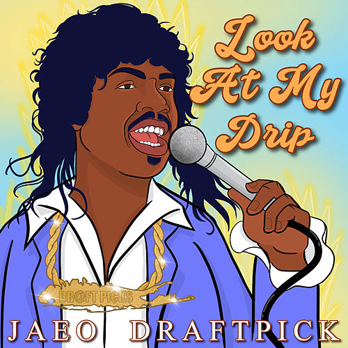 Look at My Drip by JaeO Draftpick