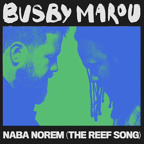 Naba Norem (The Reef Song) by Busby Marou