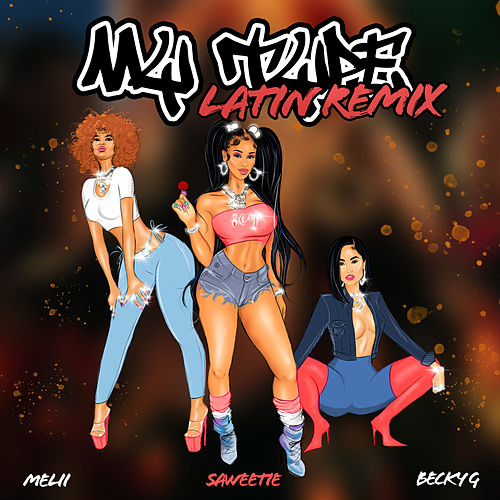 My Type (feat. Becky G & Melii) (Latin Remix) by Saweetie