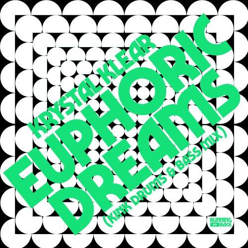 Euphoric Dreams (KiNK Drums & Bass Mix) by Krystal Klear