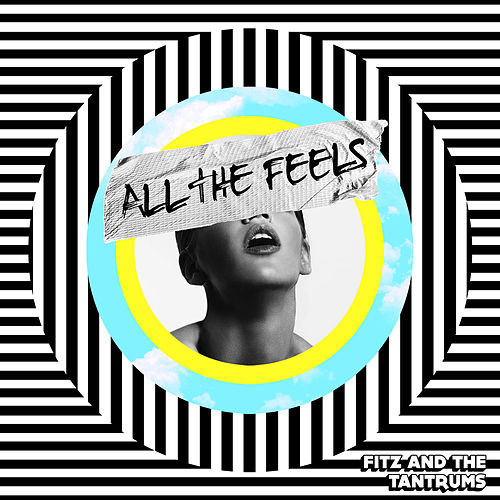 All the Feels de Fitz and the Tantrums