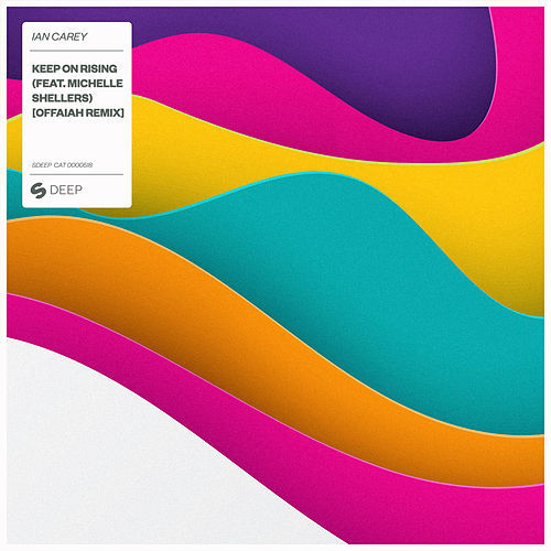 Keep On Rising (feat. Michelle Shellers) (OFFAIAH Remix) von Ian Carey