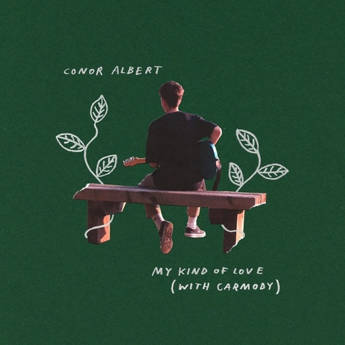 My Kind Of Love (with Carmody) by Conor Albert