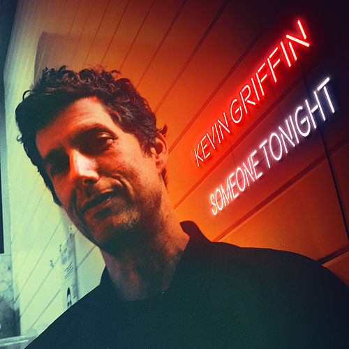 Someone Tonight de Kevin Griffin