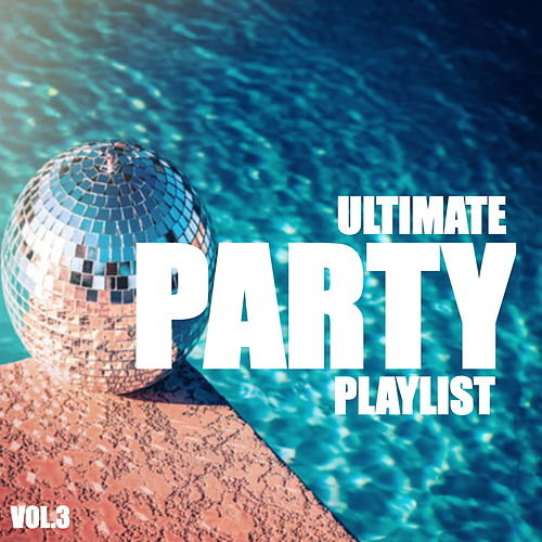 Ultimate Party Playlist  Vol.3 von Various Artists