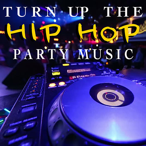 Turn Up The Hip Hop Party Music de Various Artists