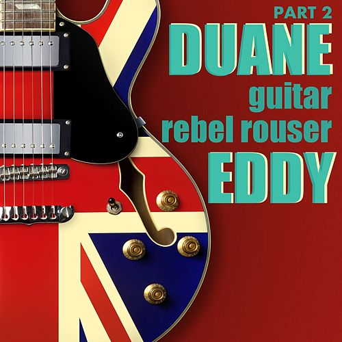 Guitar Rebel Rouser, Part 2 von Duane Eddy