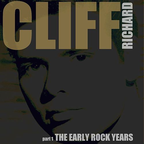The Early Rock Years, Part 1 by Cliff Richard