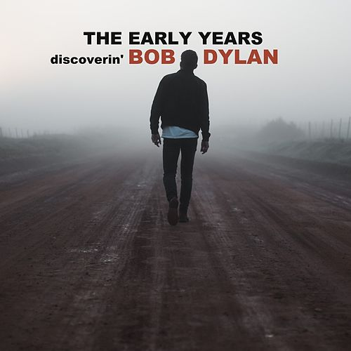 Discoverin' Bob Dylan - The Early Years by Bob Dylan