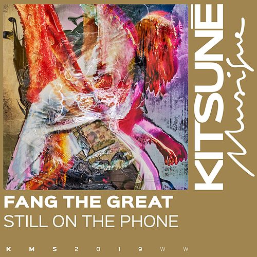 Still on the Phone de Fang the Great