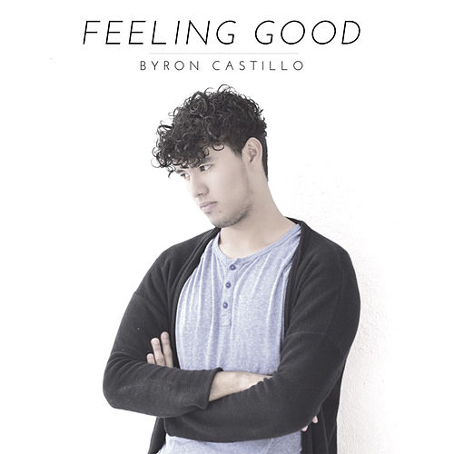Feeling Good by Byron Castillo