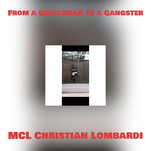 From a Gentleman to a Gangster von M.C.L.-Christian Lombardi