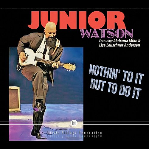 Nothin' to it but to Do It by Junior Watson