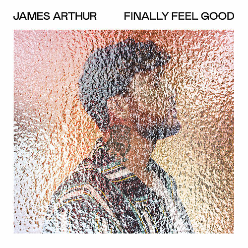 Finally Feel Good van James Arthur