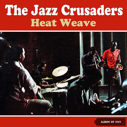 Heat Weave (Album of 1963) von The Crusaders