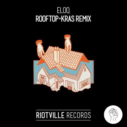 Rooftop (Kras Remix) by Eloq